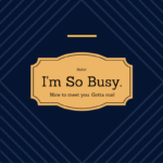 Busy? Or Productive and Full?